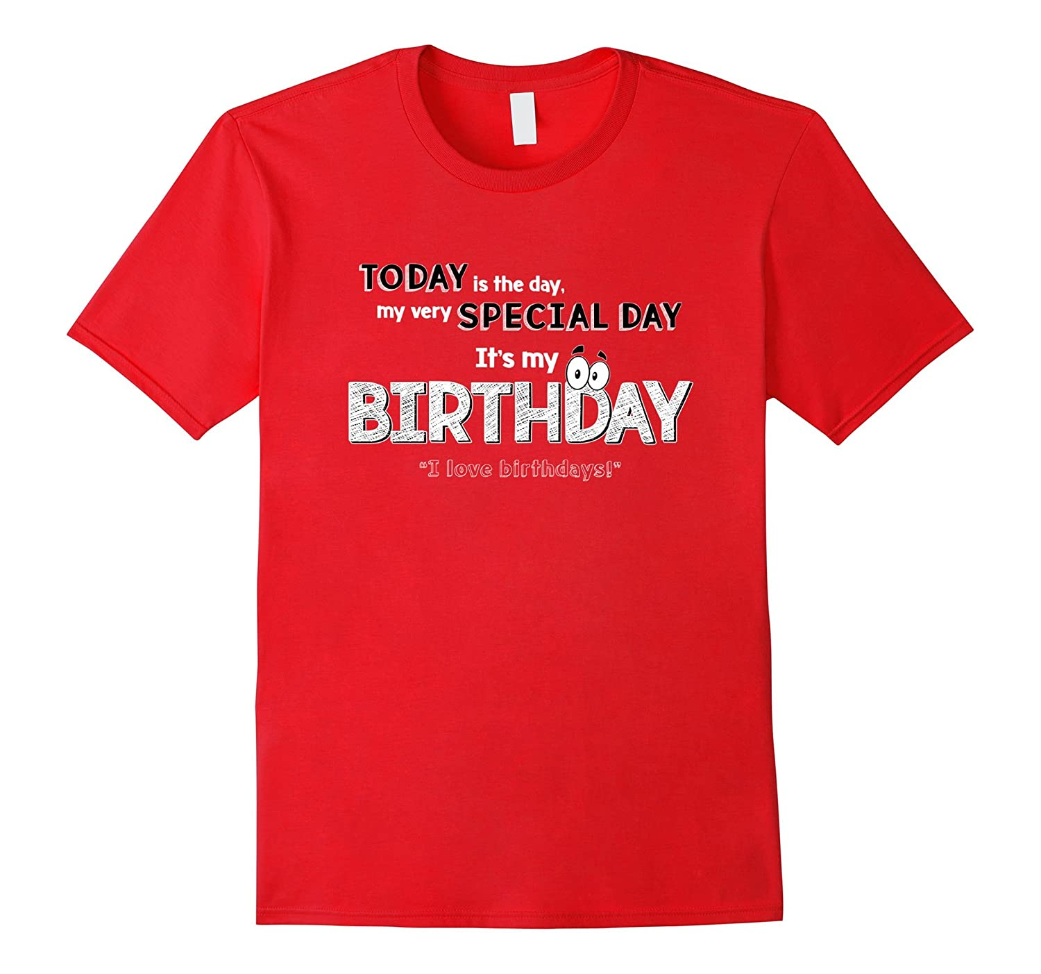 Today Is The Special Day It's My Birthday T Shirt-FL