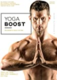 Yoga Boost: Beginner's Yoga System For Men And Women Who Don't Normally Do Yoga, With Modifications For The Inflexible…