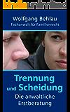 Trennung und Scheidung - Die anwaltliche Erstberatung