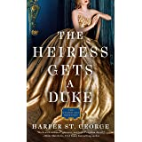The Heiress Gets a Duke (The Gilded Age Heiresses Book 1)