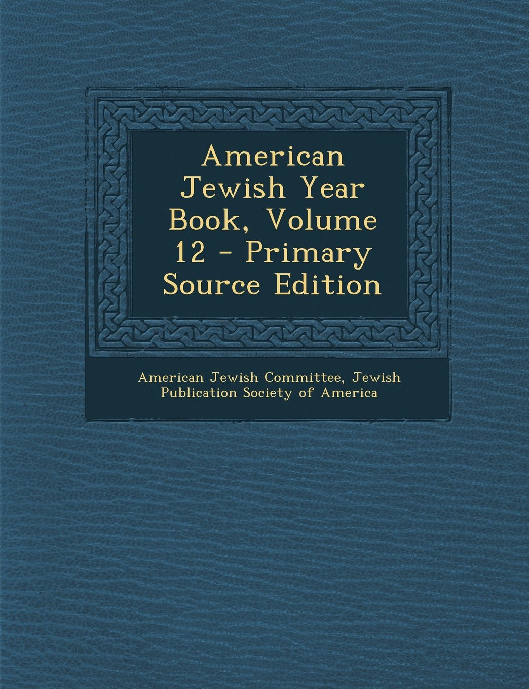 Read Online American Jewish Year Book, Volume 12 - Primary Source Edition pdf epub