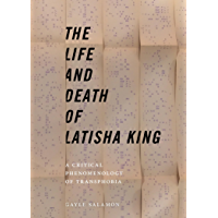 The Life and Death of Latisha King: A Critical Phenomenology of Transphobia (Sexual Cultures)