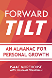 Forward Tilt: An Almanac for Personal Growth