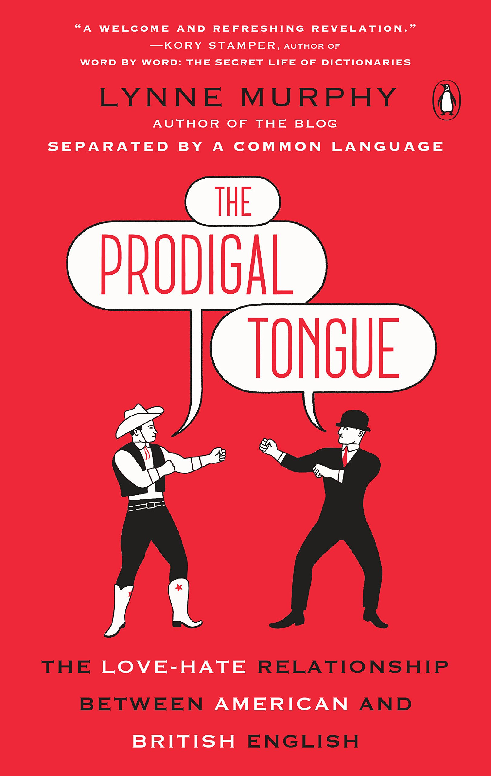 The Prodigal Tongue: The Love-Hate Relationship Between American and ...