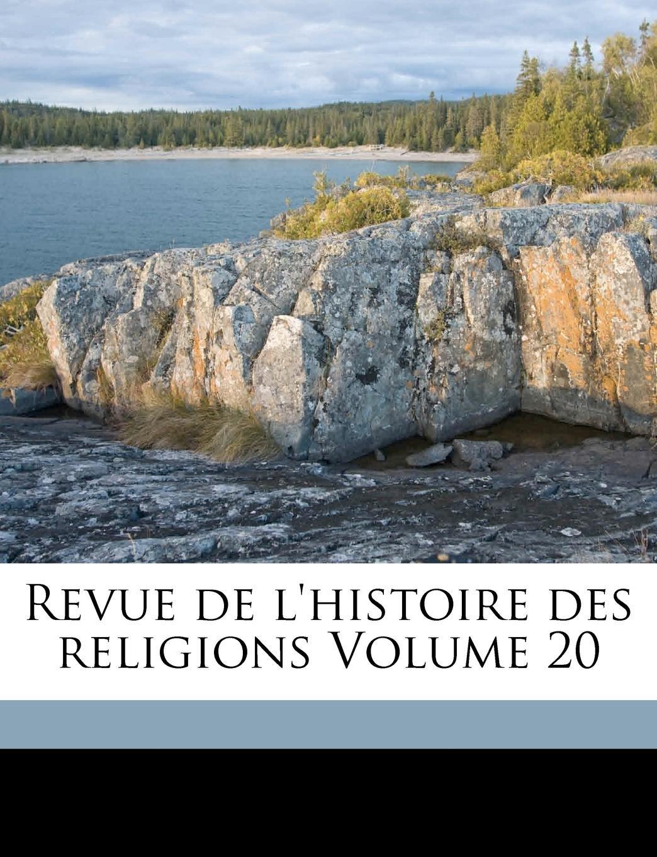Download Revue de l'histoire des religions Volume 20 (French Edition) PDF