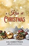 A Kiss at Christmas: A Holiday Romance