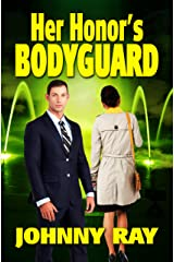 HER HONOR'S BODYGUARD (THE BODYGUARD ROMANCE SERIES Book 1) Kindle Edition