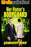 HER HONOR'S BODYGUARD (THE BODYGUARD ROMANCE SERIES Book 1) (English Edition)