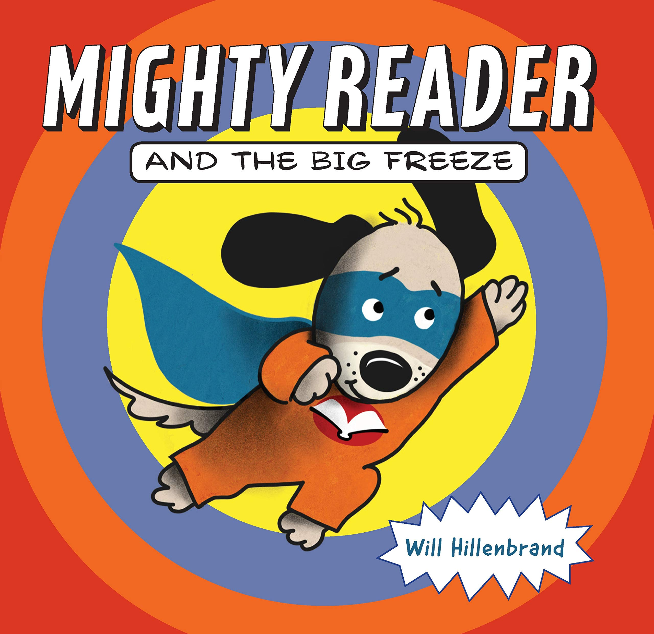 Mighty Reader and the Big Freeze  Will Hillenbrand  9780823439928 ... f073da2c26
