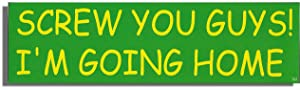 Gear Tatz Screw You Guys! I'm Going Home New South Park Tribute Funny Novelty Bumper/CAR Magnet/Decal Magnetic Sticker for Cars for Trucks for Adults