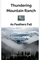 Thundering Mountain Ranch: As Feathers Fall Kindle Edition