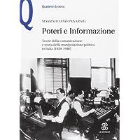 Poteri e informazione. Teorie della comunicazione e storia della manipolazione politica in Italia (1850-1930)