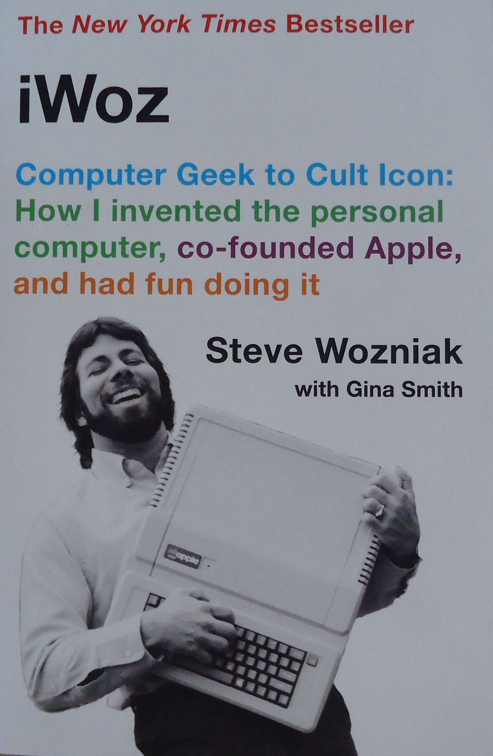 iWoz: Computer Geek to Cult Icon: How I Invented the Personal ...
