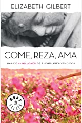 Come, reza, ama / Eat, Pray, Love (Spanish Edition) Paperback