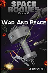 War and Peace (Space Rogues Book 6) Kindle Edition