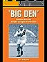 'Big Den': Dennis Hartley - Rugby League Footballer