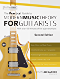 The Practical Guide to Modern Music Theory for Guitarists:  With 2.5 hours of Audio and Over 200 Notated Examples (Guitar Technique Book 2)