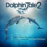 Dolphin Tale 2 (Original Motion Picture Soundtrack)