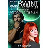 According To Plan (Corwint Central Agent Files)