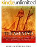 The Amistad: The Slave Revolt and Legal Case that Changed the World