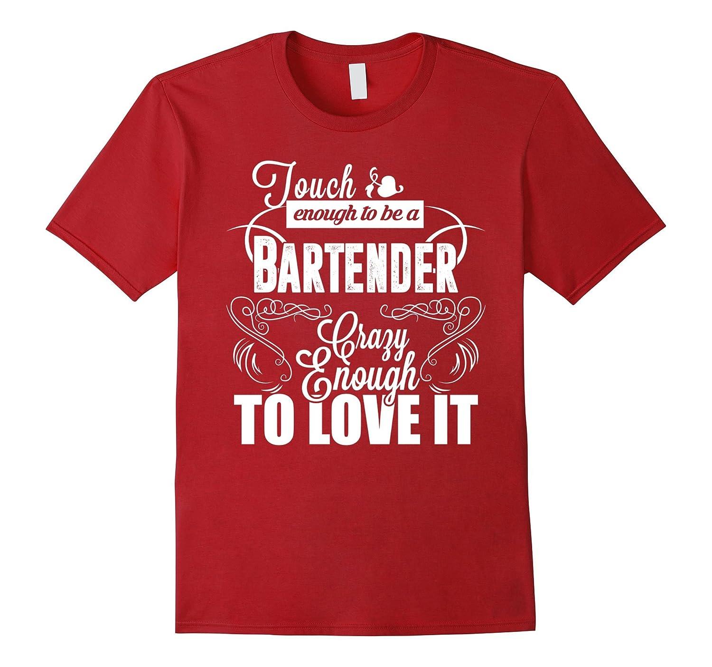 Tough Enough To Be A Bartender T Shirt-TD