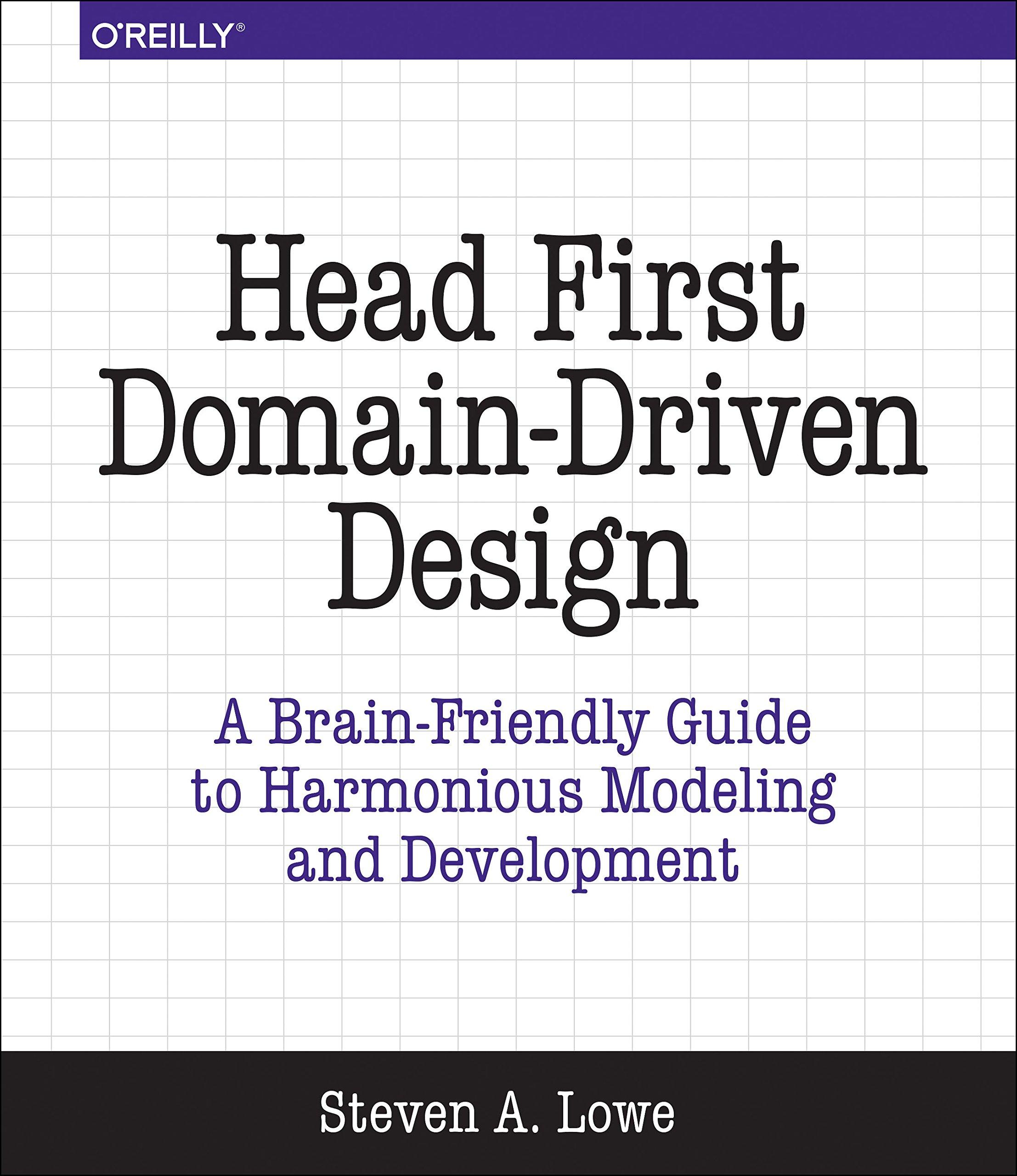Head First Domain-Driven Design: A Brain-Friendly Guide to ...