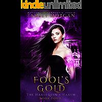 Fool's Gold: A Reverse Harem Urban Fantasy (The Harlequin's Harem Book 4)