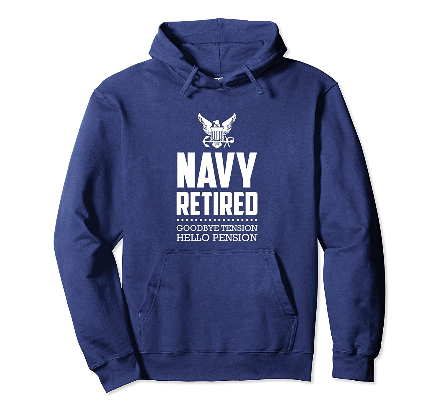 US Navy Retired Shirts - Goodbye Tension Hello Pension 10489-4LVS