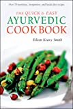 The Quick and Easy Ayurvedic Cookbook
