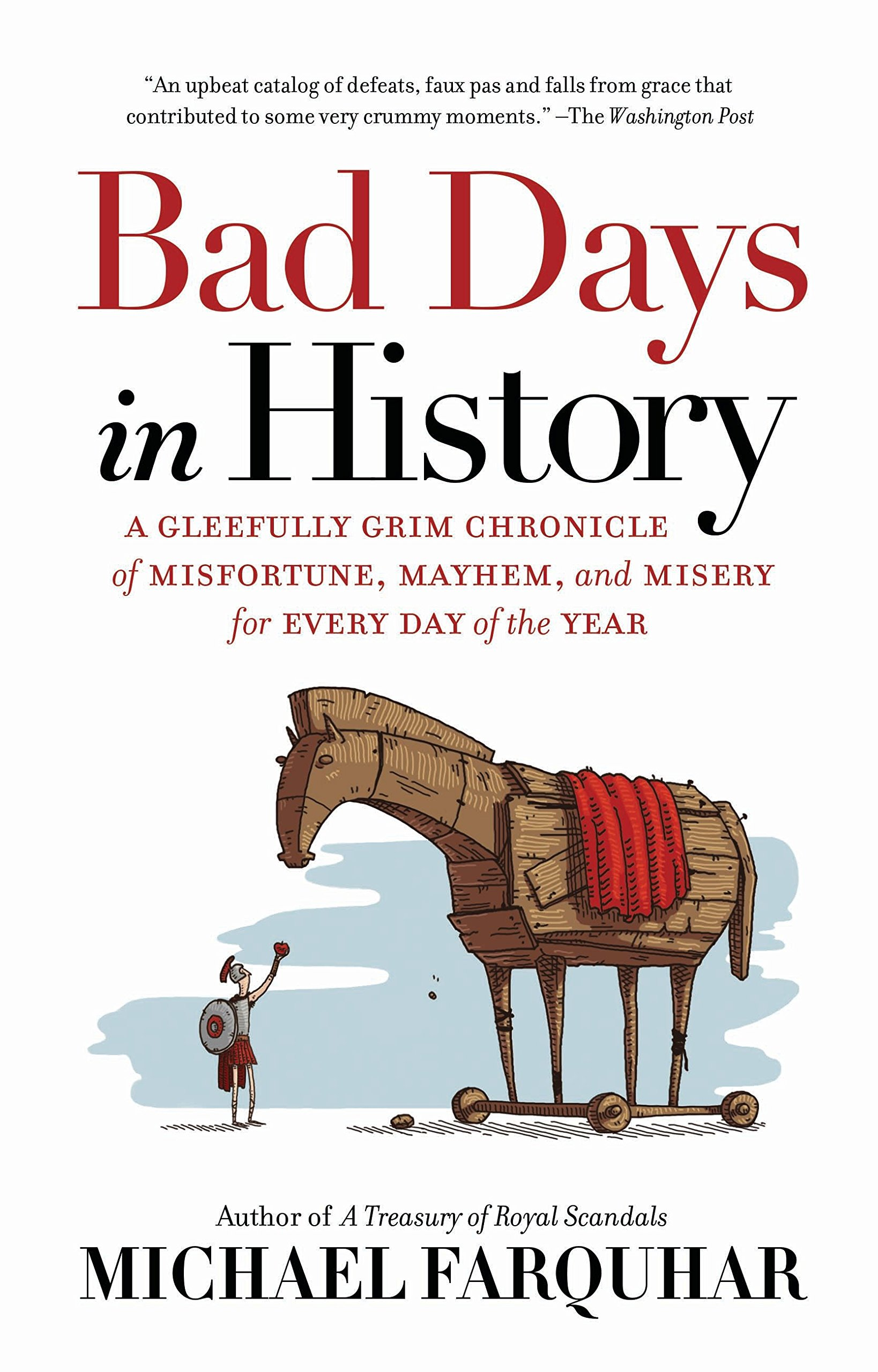 ... in History: A Gleefully Grim Chronicle of Misfortune, Mayhem, and  Misery for Every Day of the Year: Michael Farquhar: 9781426218071:  Amazon.com: Books