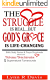 The Struggle Is Real But God's Grace Is Life Changing: Bible Lessons and Powerful Prayers For Your Toughest Seasons