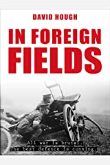 In Foreign Fields (Secret Soldiers of World War 1) Kindle Edition