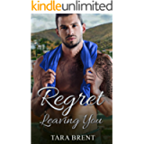 Regret Leaving You: A Second Chance, Small Town Romance (Willow Dale Series BK 2)