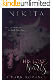 This Love Hurts: A Dark Romance
