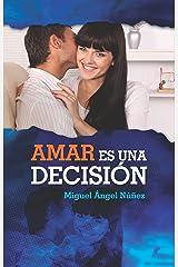 Amar es una decisión (Spanish Edition) Kindle Edition