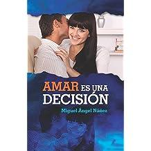 Amar es una decisión (Spanish Edition) Sep 26, 2016