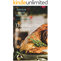 Thanksgiving Recipes: An Easy and Delicious Thanksgiving Cookbook!
