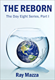 The Reborn (The Day Eight Series Part 1) (English Edition)