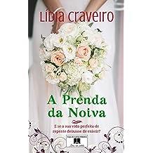A Prenda da Noiva: Romance (Portuguese Edition) Jun 20, 2015