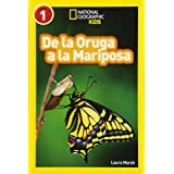 National Geographic Readers: De la Oruga a la Mariposa (Caterpillar to Butterfly) (Spanish Edition)