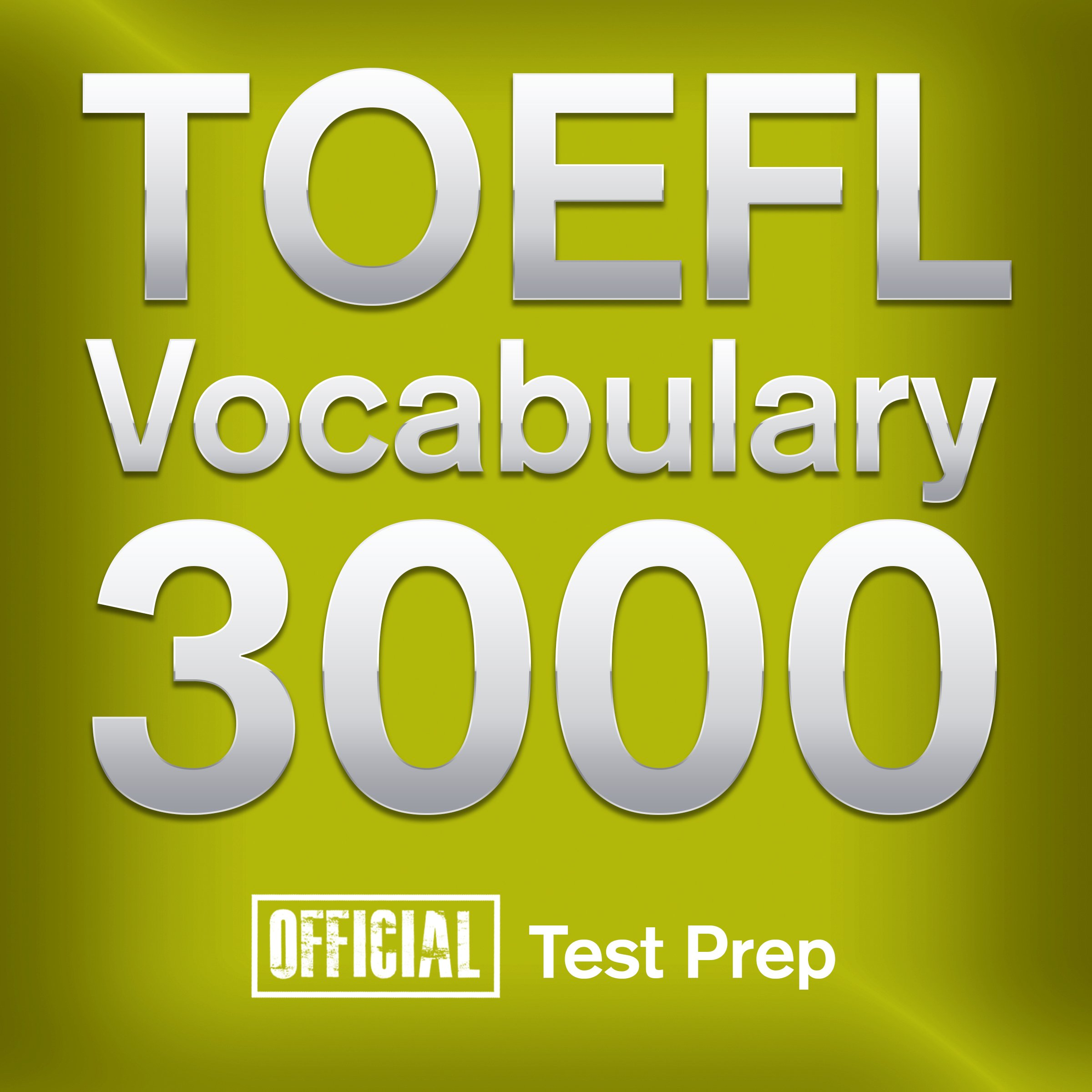 Official TOEFL Vocabulary 3000: Become a True Master of TOEFL Vocabulary. Quickly and Effectively! by AudioLearn