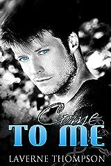 Come To Me Kindle Edition