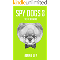 Children's Book : Spy Dogs (ZERO): The Beginning (Pug books, Detective series, Dog and Cat Stories, Side Story, Book for kids ages 9 12)