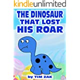 Children's Books: THE DINOSAUR THAT LOST HIS ROAR Rhyming Bedtime Story about Dylan the Dinosaur!