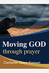 Moving God Through Prayer (Prayer Power Series Book 7) Kindle Edition