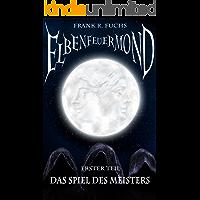Elbenfeuermond Band 1 Das Spiel des Meisters