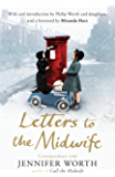 Letters to the Midwife: Correspondence with Jennifer Worth, the Author of Call the Midwife