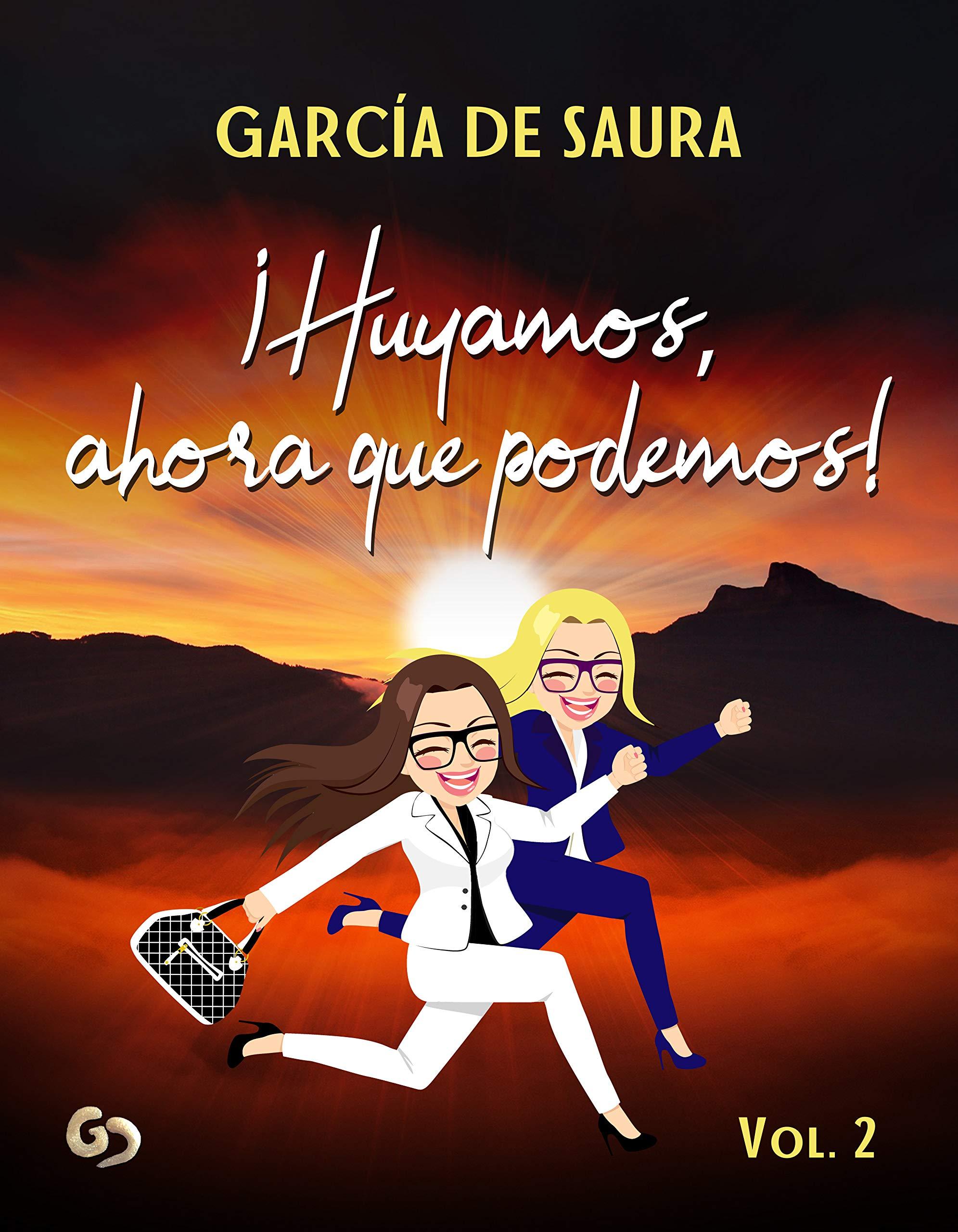 ¡Huyamos, ahora que podemos! (Volumen nº 2) por García de Saura