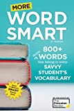 More Word Smart, 2nd Edition: 800+ More Words That Belong in Every Savvy Student's Vocabulary (Smart Guides)