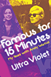Famous for 15 Minutes: My Years with Andy Warhol